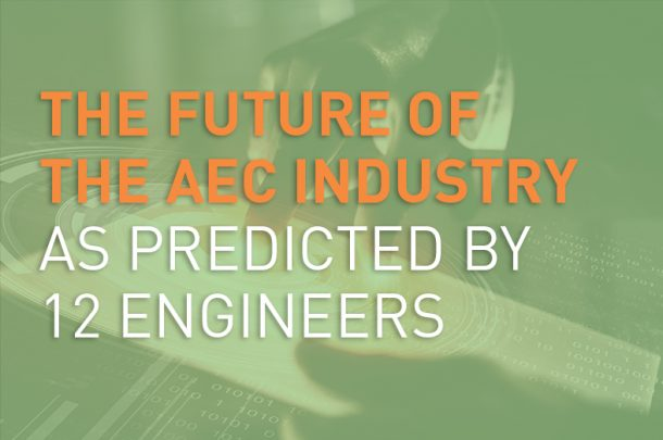 The Future of the AEC industry, as Predicted by 12 Engineers
