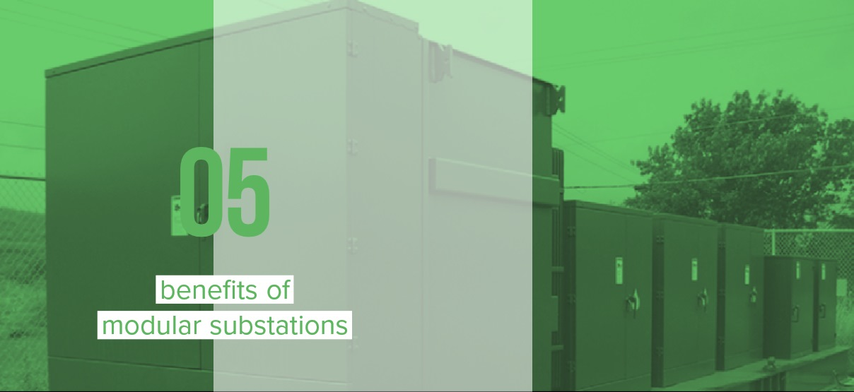 Increasing Distribution Demands: 5 Benefits of Modular Substations