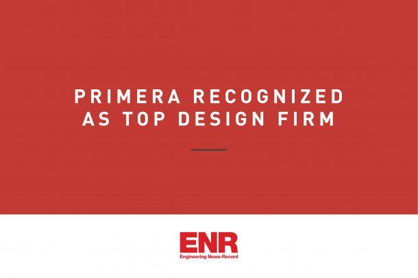 Primera ranked in 2020 ENR's Top Design Firms List