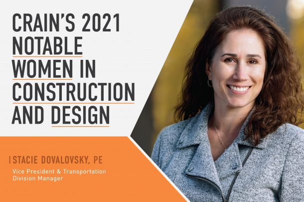 Vice President & Transportation Division Manager, Stacie Dovalovsky, Recognized in Crain's 2021 Notable Women in Construction and Design